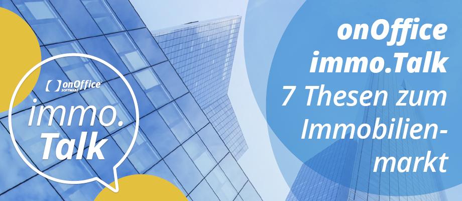 Grafik onOffice immo.Talk 7 Thesen zum Immobilienmarkt